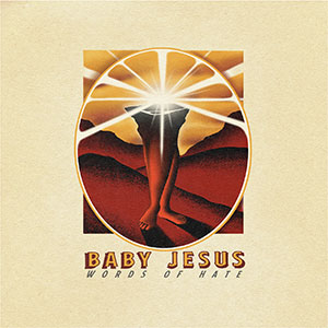 Baby Jesus - Words of Hate