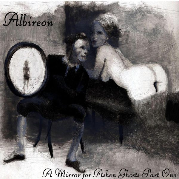 A Mirror For Ashen Ghosts Part One - Albireon