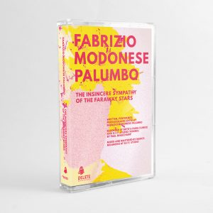 FABRIZIO MODONESE PALUMBO - The Insincere Sympathy Of The Faraway Stars