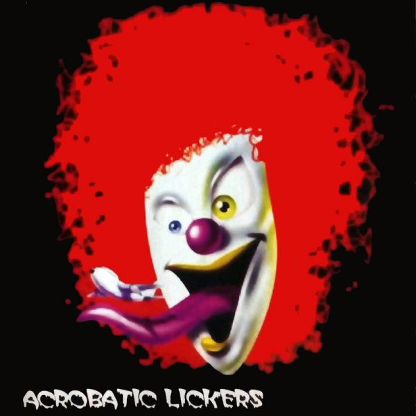 Acrobatic Lickers - Frammenti d'odio