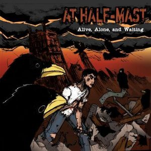 At Half-Mast - Alice, Alone And Waiting