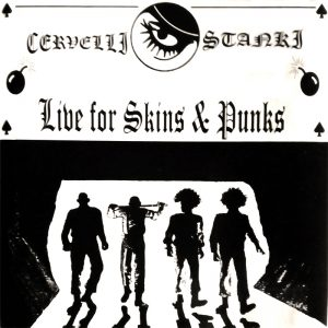 Cervelli Stanki - Live for Skin & Punks