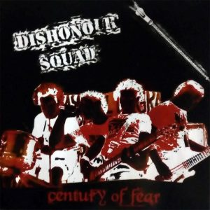 Dishonour Squad - Century Of Fear