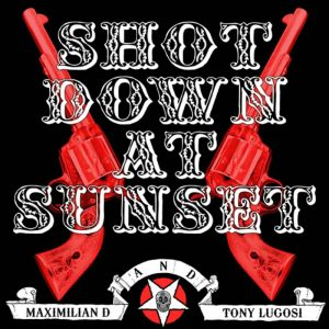 Maximilian D/Tony Lugosi - Shot Down At Sunset
