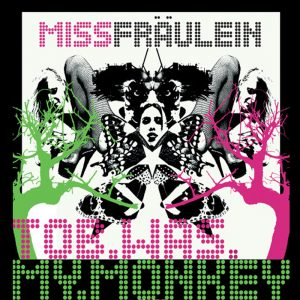 Miss Fraulein - Tob Was My Monkey