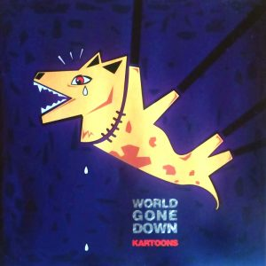 The Kartoons - World Gone Down
