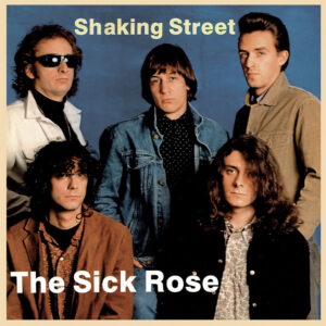 The Sick Rose - Shaking Street cd + lp