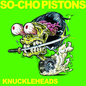 So-Cho Pistons - Knuckleheads LP