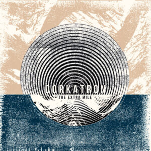 Dorkatron – The Extra Mile one-sided LP