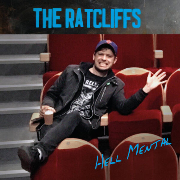 The Ratcliffs – Hell Mental LP