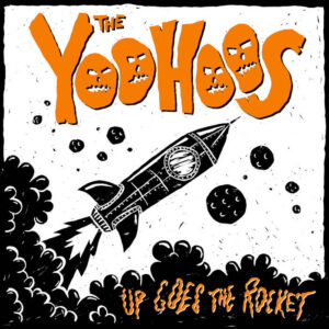 The Yoohoos – Up Goes The Rocket