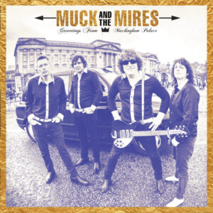 Muck And The Mires - Greetings From Muckingham Palace
